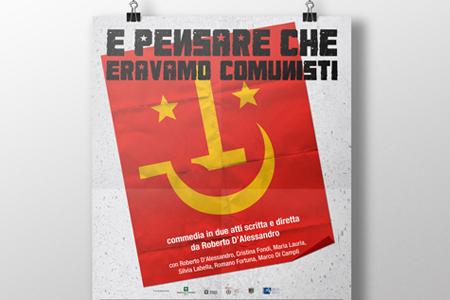 locandina /// E pensare che eravamo comunisti